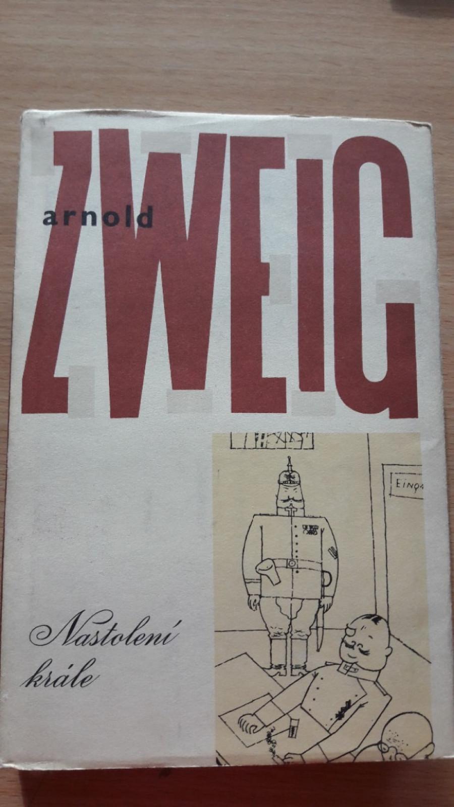 Arnold Zweig: Nastolení krále