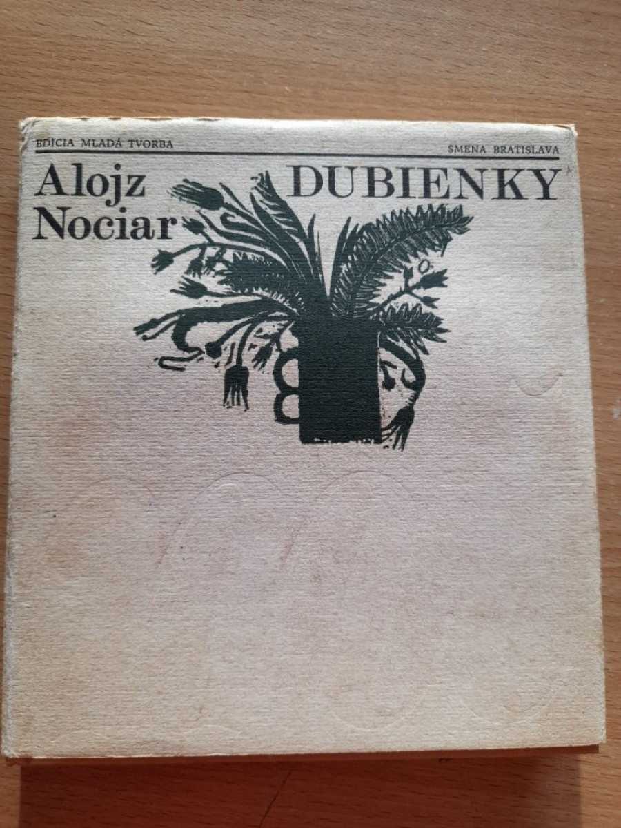 Alojz Nociar: Dubienky