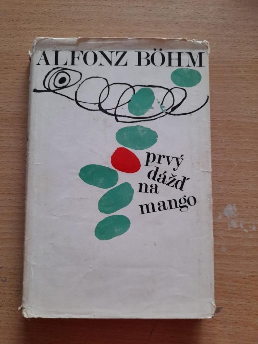 Alfonz Böhm: Prvý dážď na mango