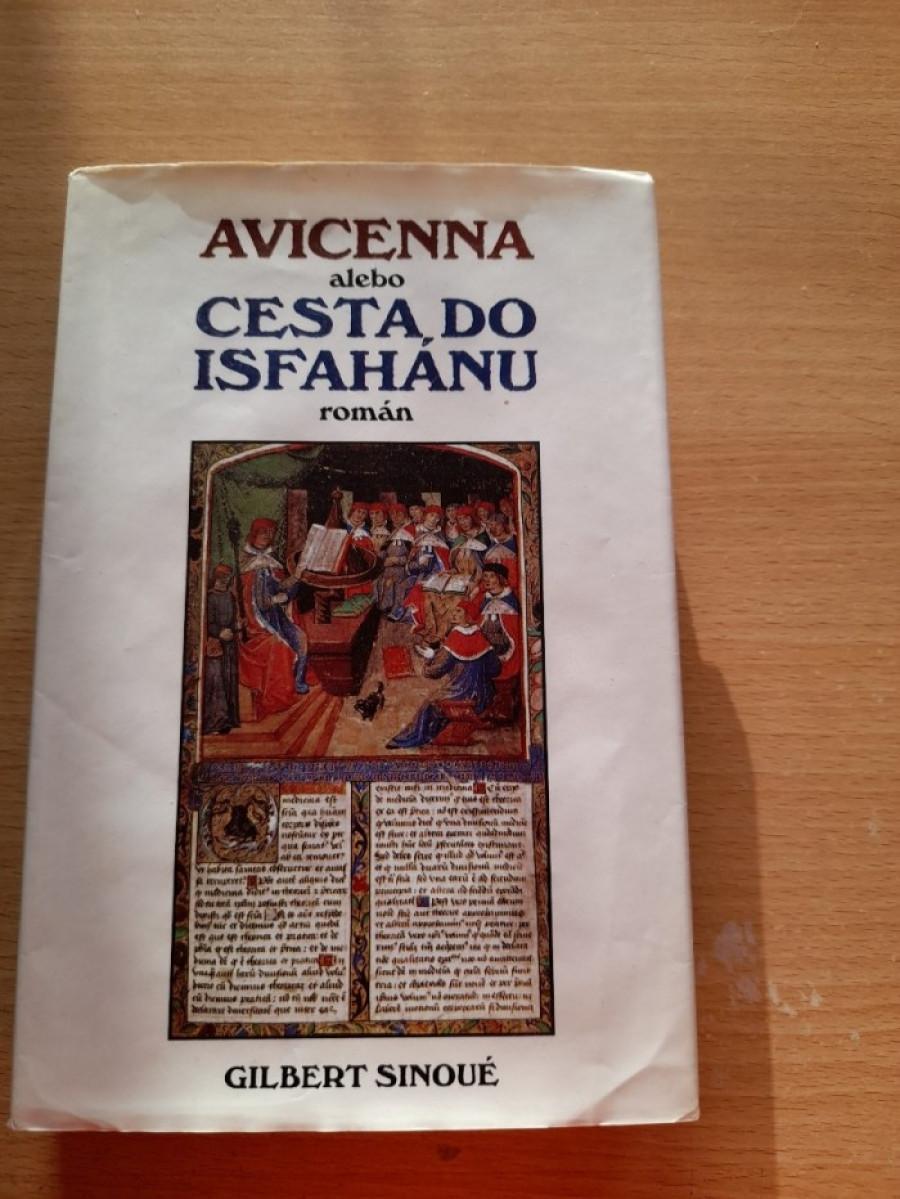 Gilbert Sinoué: Avicenna alebo Cesta do Isfahánu