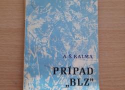 """A. Š. Kalma: Prípad """"BLZ"""""""