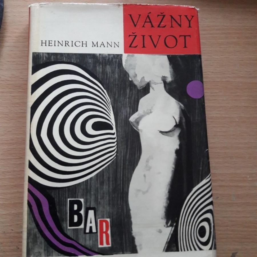 Heinrich Mann: Vážny život