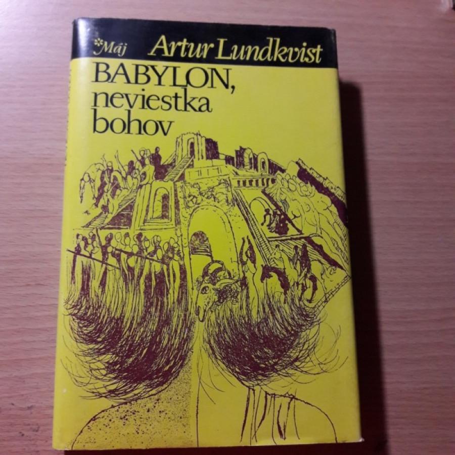 Artur Lundkvist: Babylon, neviestka bohov