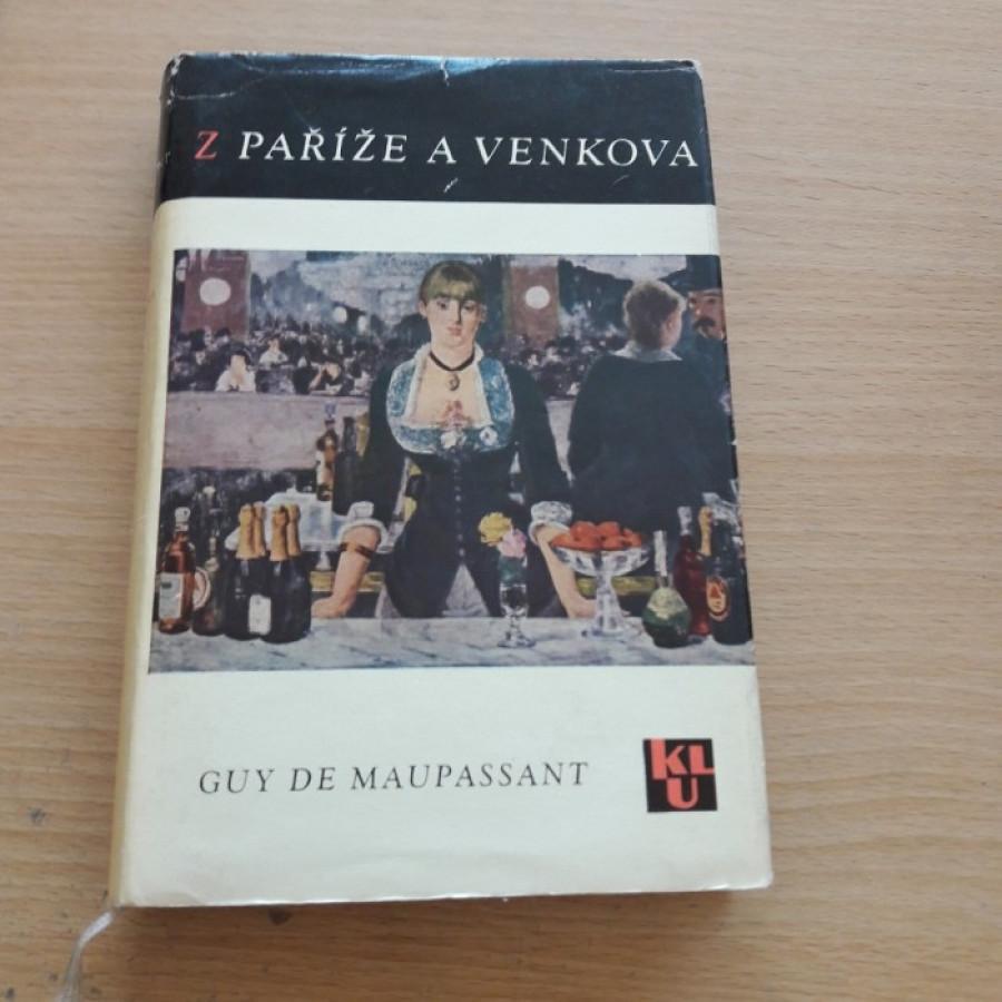 Guy de Maupassant: Z Paříže a venkova